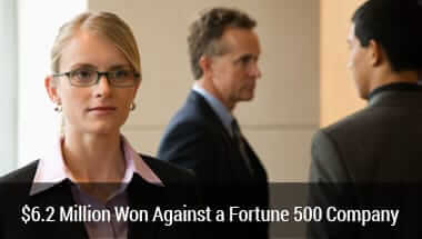 $6.2 Million Won Against a Fortune 500 Company